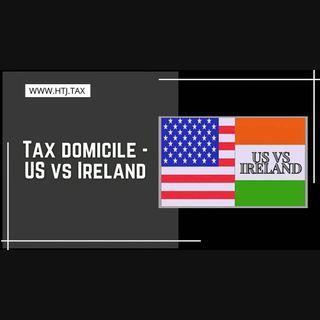 [ HTJ Podcast ] Tax domicile - US vs Ireland