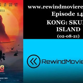 Ep. 14: KONG: Skull Island (02-08-21)