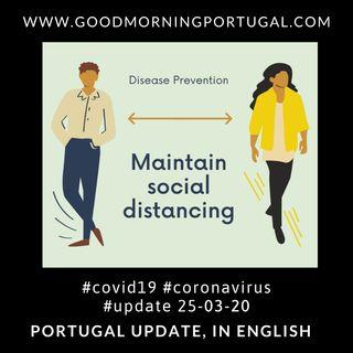 Covid19 Coronavirus Update 25-03-20 (For Portugal, in English)