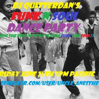 DJ Quitterdan's Funk n Soul Dance Party!
