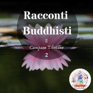 Racconti Buddhisti e Campane Tibetane 2 ★ Lettura Sperimentale ★