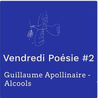 Vendredi Poesie #2 - Guillaume Apollinaire (PODCAST LECTURE - FRENCH READING POETRY)