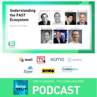 "Radio ITVT:  ""Understanding the FAST Ecosystem"" at TVOT SF 2019"