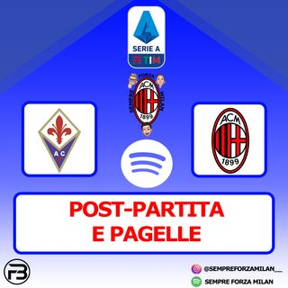 FIORENTINA-MILAN 2-3 | PAGELLE e POST-PARTITA