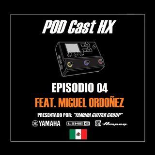 Episodio 04 Feat. Miguel Ordoñez