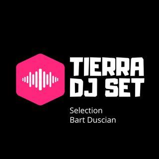 TIERRA DJ SET - SLECTION BART DUSCIAN