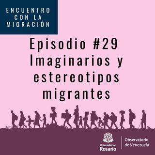 Imaginarios y estereotipos migrantes