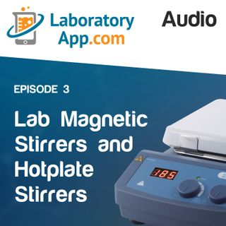 Lab Magnetic Stirrers and Hotplate Stirrers: Choosing the Best One for Your Laboratory