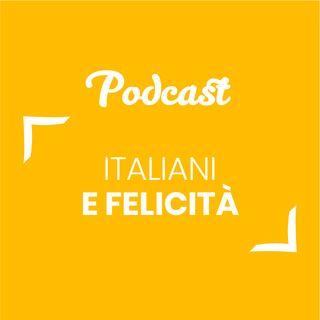 #47 - Italiani e felicità | Buongiorno Felicità!