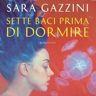 """Sara Gazzini """"Sette baci prima di dormire"""""""