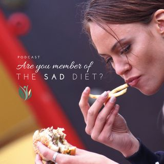 Are you a victim of the SAD diet?