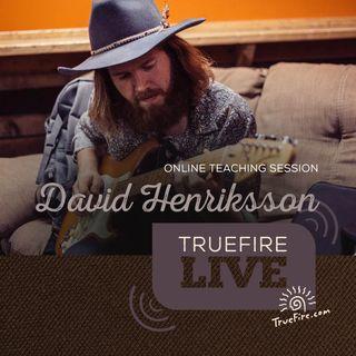 David Henriksson - Elektrik Blues Guitar Lessons, Performance, & Interview