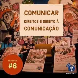 Comunicar direitos e o direito à comunicação. #OPodcastÉDelas2019