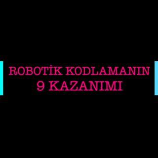 Robotik Kodlama Öğrenmenin 9 Kazanımı