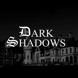 Season 3:  Episode 114 - Dark Shadows - Episodes  266 - 286