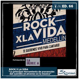 Ed.66 / Rock X La Vida Medellín - Te Queremos Vivx Para Cantarlo