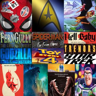 Week 122: (Spider-Man: Far from Home (2019), Toy Story 4 (2019), Godzilla: King of the Monsters (2019), FernGully: The Last Rainforest (1992