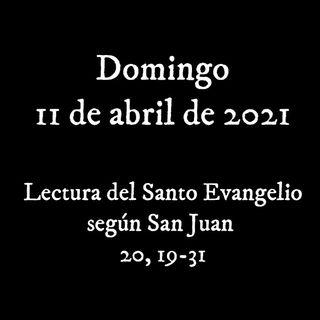Escucha el Santo Evangelio para el domingo 11 de abril de 2021