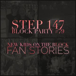 NKOTB Block Party #79 - New Kids on the Block Fan Stories from Joy and Kimmy