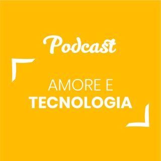 #50 - Amore e tecnologia | Buongiorno Felicità!