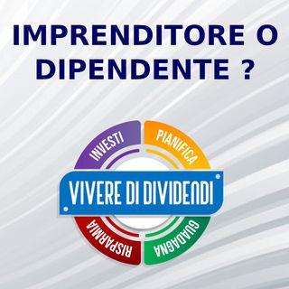 IMPRENDITORE VS DIPENDENTE - Live con il team di Vivere di Dividendi