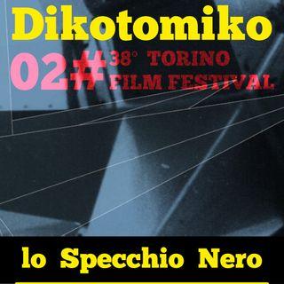 Speciale Lo Specchio Nero per Torino Film Festival TFF20 E02 - 24/11/2020