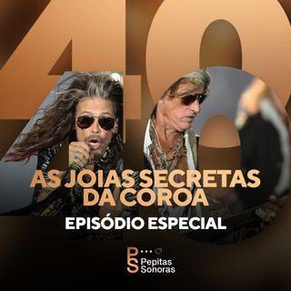#40 - ESPECIAL: As Joias Secretas da Coroa