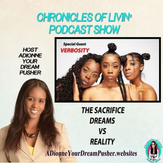 THE SACRIFICE DREAMS VS REALITY - Guest VERBOSITY- Ep185 ADionne Your Dream Pusher