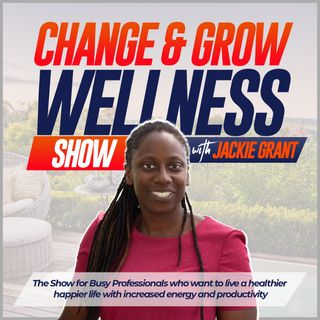Change & Grow Wellness show
