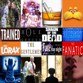 Week 161: (The Fanatic (2019), The Gentlemen (2019), The Hole in the Ground (2019), Trained (2018), Fate/Stay Night: Heaven's Feel - I. Pres