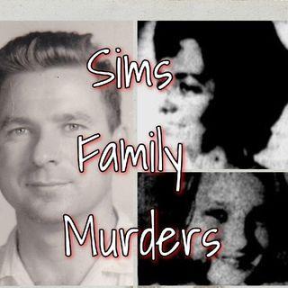 Ep.7: Sims Family Murder Pt.2 Of 2