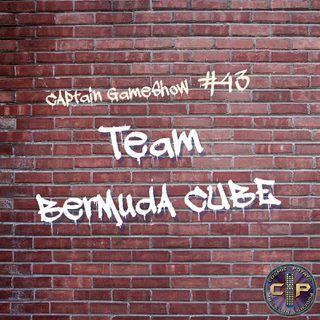 Episode 43: Team Bermuda Cube