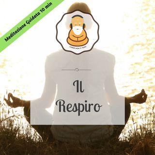 Il respiro - Meditazione Guidata 10 minuti