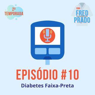 #T02E10 - Diabetes Faixa Preta