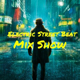 Electric Street Beat MixShow 6/18/18 (Live DJ Mix)