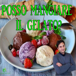 Episodio 63 - IL GELATO FA INGRASSARE? Posso mangiare il gelato? Vediamolo assieme!