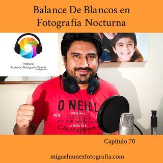 Balance de Blancos en Fotografia Nocturna - Capitulo 70 Podcast-