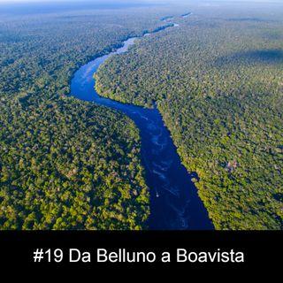 #19 Da Belluno a Boa Vista - Federico si racconta