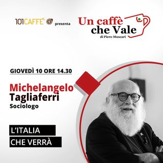 Michelangelo Tagliaferri: L'Italia che verrà
