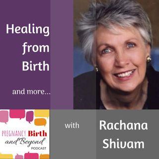 Healing from Birth with Rachana Shivam