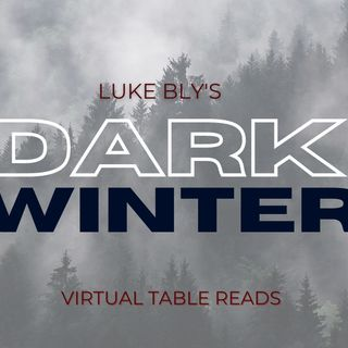 Virtual Table Reads - Dark Winter