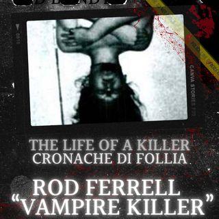 """Il clan di Rod Ferrell il """"Vampire killer"""""""