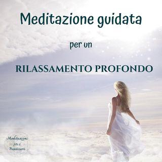 """Meditazione """"Rilassamento Profondo"""""""