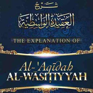 Explanation of al-Aqeedah al-Wasitiyyah
