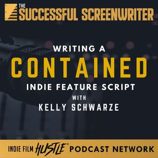Ep10 - Writing a Contained Screenplay with Kelly Schwarze