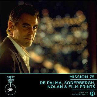 De Palma, Soderbergh, Nolan & Film Prints