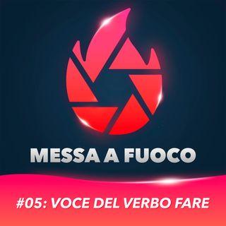 #05: Voce del verbo FARE