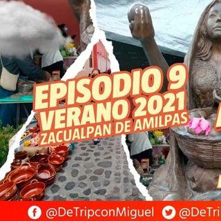"""De Trip con Miguel Episodio 9 Verano 2021 """"Zacualpan de Amilpas"""""""