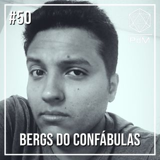 Podcast de Mesa #50 - Bergs do Confábulas