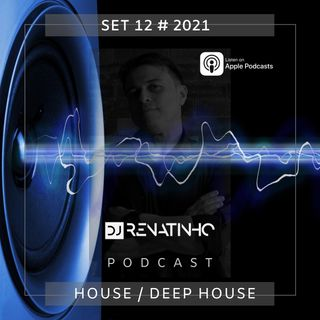 Set 12 # 2021 # House # Deep House # Dj Renatinho